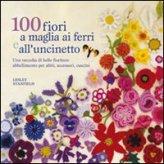 100 Fiori a Maglia, ai Ferri & a Ucinetto