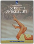 100 Ricette Anticellulite