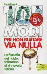 101 Modi per pon Buttare via Nulla - Libro