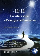 11:11 la Vita, i Sogni e l'Energia dell'Universo