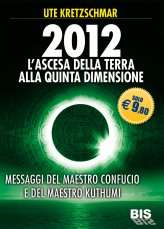 2012 L'ascesa Della Terra Alla Quinta Dimensione - Libro