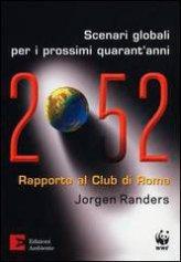 2052 - Scenari Globali per i Prossimi Quarant'Anni. - Libro
