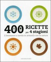 vedi libro 400 RICETTE PER 4 STAGIONI di Barbara Giordano