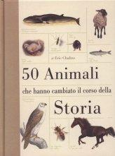 50 Animali che Hanno Cambiato il Corso della Storia