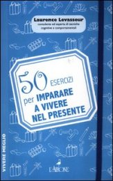 50 Esercizi per Imparare a Vivere nel Presente - Libro