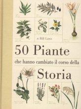 50 Piante che Hanno Cambiato il Corso della Storia - Libro