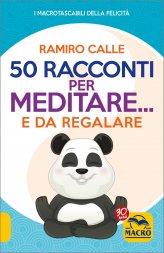 50 Racconti per Meditare... e da Regalare - Libro
