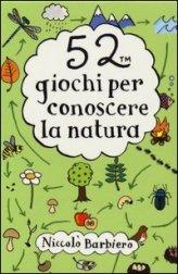 52 Giochi per Conoscere la Natura - Libro