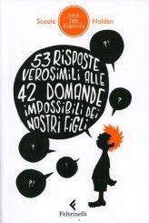 53 Risposte Verosimili alle 42 Domande Impossibili dei nostri Figli - Libro