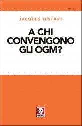 A chi convengono gli Ogm? - Libro