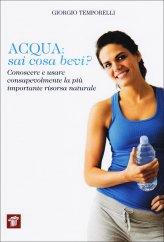 Acqua: Sai Cosa Bevi?