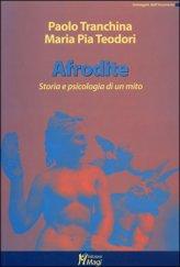 Afrodite - Storia e Psicologia di un Mito