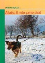 Aiuto, Il Mio Cane Tira!