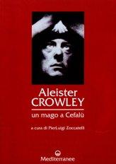 Aleister Crowley: Un Mago a Cefalù