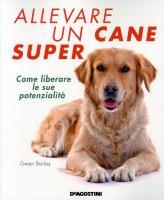 Allevare un Cane Super - Libro