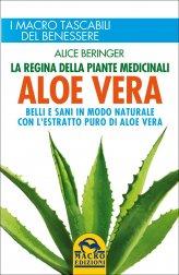Aloe Vera, la Regina delle Piante Medicinali - Libro