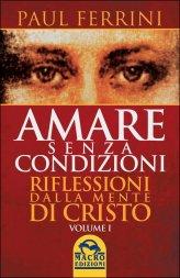 Amare Senza Condizioni - Volume 1