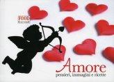 Amore - Pensieri, Immagini e Ricette
