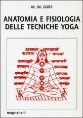 Anatomia e Fisiologia delle Tecniche Yoga