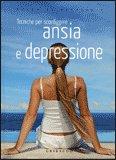 Tecniche per Sconfiggere Ansia e Depressione