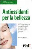 Antiossidanti per la Bellezza