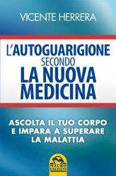 L'Autoguarigione secondo la Nuova Medicina + Grazie ancora Dottor Hamer