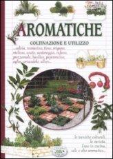 Aromatiche - Coltivazione e Utilizzo