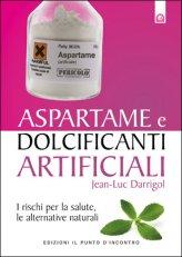 Aspartame e Dolcificanti Artificiali - Libro