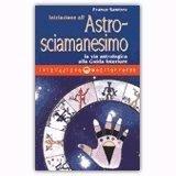 Iniziazione all'astro-sciamanesimo