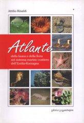Atlante della Fauna e della Flora del Sistema Marino Costiero dell'Emilia-Romagna - Libro