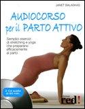 Audiocorso per il Parto Attivo + CD audio