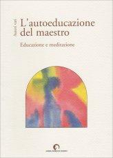 L'Autoeducazione del Maestro