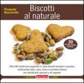 vedi libro BISCOTTI AL NATURALE di Pasquale Boscarello