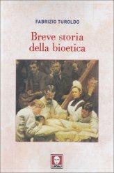 Breve Storia della Bioetica - Libro