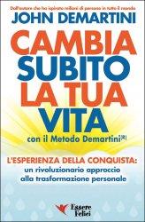 Cambia Subito la Tua Vita con il Metodo Demartini® - Libro