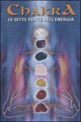 Chakra - Le Sette Porte dell'Energia
