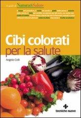 vedi libro CIBI COLORATI PER LA SALUTE di Angela Colli