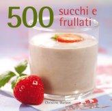 Cinquecento Succhi e Frullati - Libro
