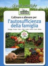 Coltivare e Allevare per l'Autosufficienza della Famiglia - Libro