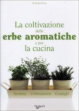 La Coltivazione delle Erbe Aromatiche e per la Cucina