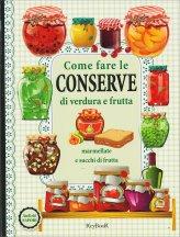 Come Fare le Conserve di Verdura e Frutta