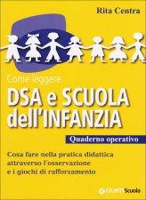 Come Leggere DSA e Scuola dell'Infanzia - Quaderno Operativo - Libro