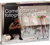 Come Ottenere Fotografie d' Impatto - Libro