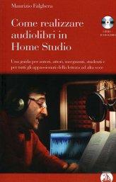 Come Realizzare Audiolibri in Home Studio - Libro + Audiolibro