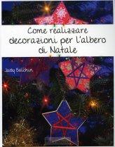 Come Realizzare Decorazioni per l'Albero di Natale
