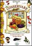 vedi libro CONSERVARE - TECNICHE RICETTE PER VERDURE, OLIVE, FUNGHI .... di Autori Vari