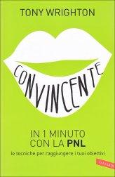 Convincente in 1 Minuto con la PNL - Libro