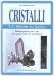 Cristalli - Un Mondo di Luce - Cofanetto