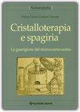 Cristalloterapia e Spagiria
