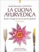 La Cucina Ayurvedica - Ricette e consigli per la buona salute - Libro